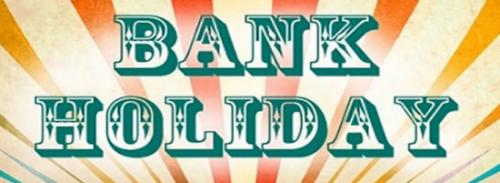 5901a4e71b43e_Bank_Holiday.550550[1]